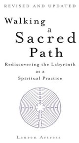 Walking a Sacred Path | Lauren Artress |