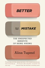 Better by Mistake | Alina Tugend |