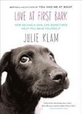 Love at First Bark | Julie Klam |