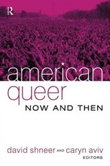American Queer, Now And Then | David Shneer |
