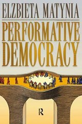 Performative Democracy | Elzbieta Matynia |