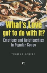 What's Love Got to Do With It? | Thomas J. Scheff |