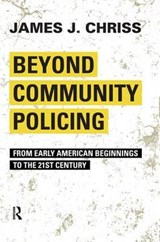 Beyond Community Policing | James J. Chriss |