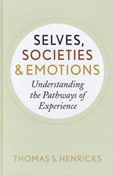 Selves, Societies, and Emotions | Thomas S. Henricks |
