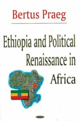 Ethiopia and Political Renaissance in Africa | Bertus Praeg |