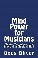 Mind Power for Musicians | Doug Oliver |