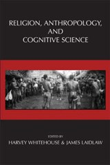 Religion, Anthropology, and Congnitive Science | Whitehouse, Harvey; Laidlaw, James |