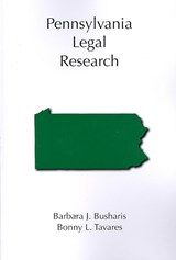 Pennsylvania Legal Research | Busharis, Barbara J.; Tavares, Bonny L. |