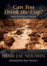 Can You Drink the Cup? | Henri J. M. Nouwen |