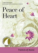Peace of Heart | Francis of Assisi |