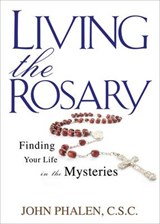 Living the Rosary | John Phalen |