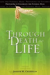 Through Death to Life (REV) | Joseph M. Champlin |
