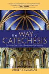 The Way of Catechesis | Gerard F. Baumbach |
