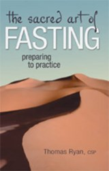 The Sacred Art of Fasting | Thomas Ryan |