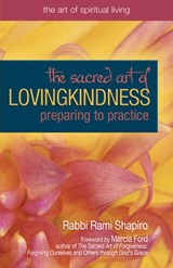 The Sacred Art of Lovingkindness | Rami M. Shapiro |