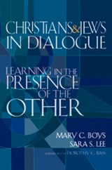 Christians & Jews in Dialogue | Mary C. Boys |
