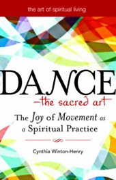 Dance--The Sacred Art
