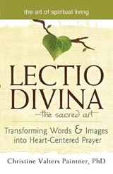 Lectio Divina--The Sacred Art | Christine Valters Paintner |