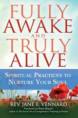 Fully Awake and Truly Alive | Jane E. Vennard |