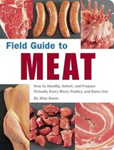 Field Guide to Meat | Aliza Green |