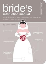 The Bride's Instruction Manual | Carrie Denny |