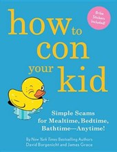 How to Con Your Kid | David Borgenicht |