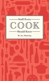 Stuff Every Cook Should Know | Joy Manning |