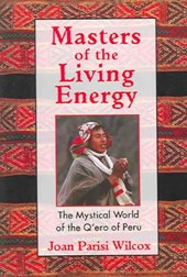 Masters of the Living Energy | Joan Parisi Wilcox |