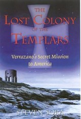 The Lost Colony Of The Templars | Steven Sora |