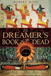 The Dreamer's Book of the Dead | Robert Moss |