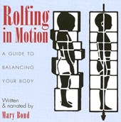 Rolfing In Motion | Mary Bond |