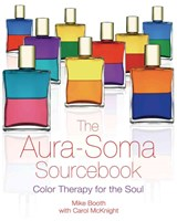 The Aura-Soma Sourcebook | Booth, Mike ; Mcknight, Carol |