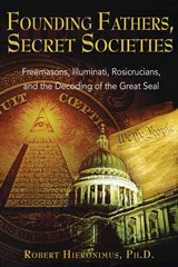 Founding Fathers, Secret Societies | Hieronimus, Robert ; Cortner, Laura |