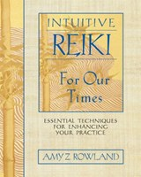 Intuitive Reiki for Our Times | Amy Z. Rowland |