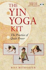 The Yin Yoga Kit | Biff Mithoefer |