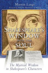 Shakespeare's Window into the Soul | Martin Lings |