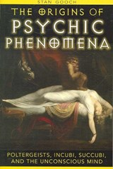 The Origins of Psychic Phenomena | Stan Gooch |