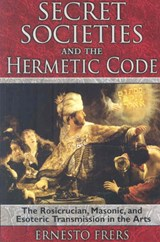 Secret Societies and the Hermetic Code | Ernesto Frers |
