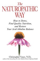 The Naturopathic Way | Christopher Vasey |