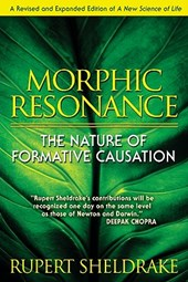 Morphic Resonance | Rupert Sheldrake |