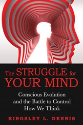 The Struggle for Your Mind | Kingsley L. Dennis |
