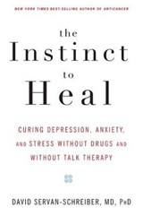 The Instinct To Heal | Dr. David Servan-Schreiber |
