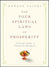 The Four Spiritual Laws of Prosperity | Edwene Gaines |