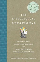 The Intellectual Devotional | Kidder, David S. ; Oppenheim, Noah D. |