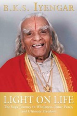 Light on Life | B. K. S. Iyengar |