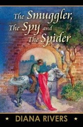 The Smuggler, the Spy and the Spider | Diana Rivers |