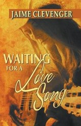 Waiting for a Love Song | Jaime Clevenger |