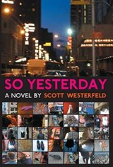 So Yesterday | Scott Westerfeld |