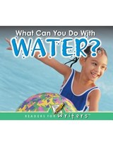 What Can You Do With Water? | Marcia S. Freeman |