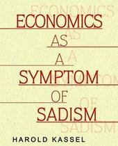 Economics As A Symptom Of Sadism